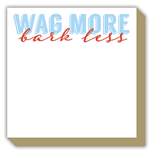 Wag More, Bark Less Luxe Notepad