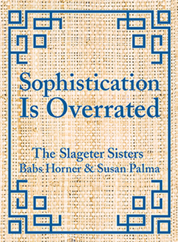 Sophistication is Overrated by the Slageter Sisters