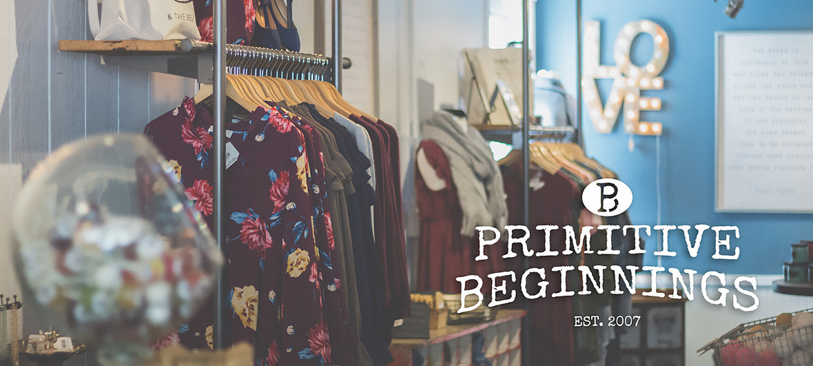 Primitive Beginnings | Women's clothing, accessories, and more.