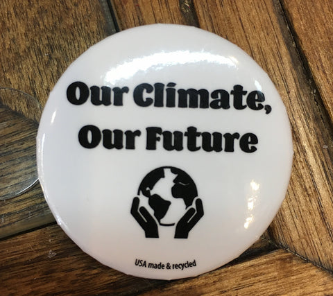 Our Climate Our Future Slogan Pin