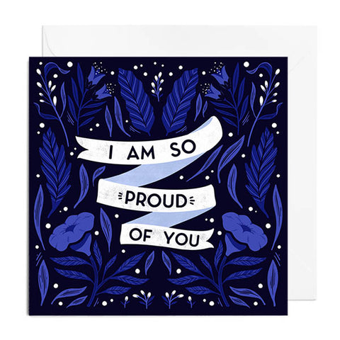 I am so Proud of You Greetings Card