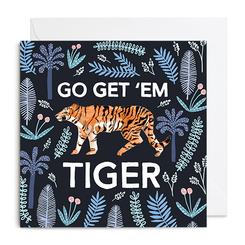 A black greetings card featuring an orange tiger surrounded by blue trees and foliage. It's captioned with GO GET 'EM TIGER
