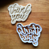Thank You Script Cookie Cutter/Dishwasher Safe
