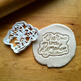 Our Little Pumpkin Script Cookie Cutter/Dishwasher Safe