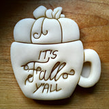It's Fall Y'all Pumpkin Mug Cookie Cutter/Dishwasher Safe