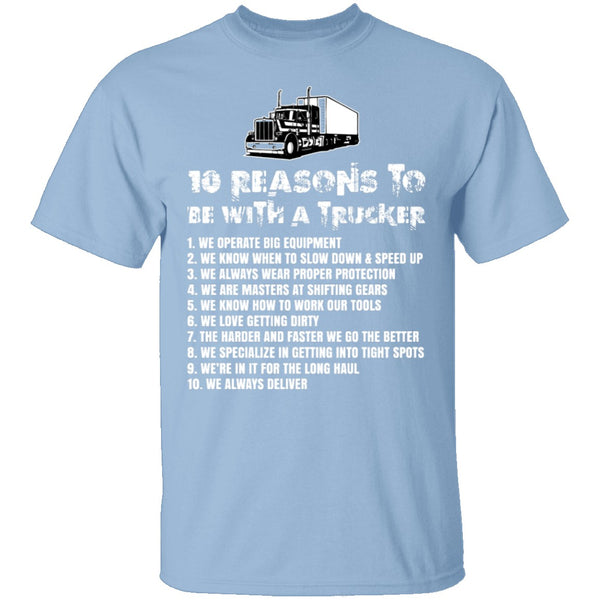10 Reasons to be With a Trucker T-Shirt CustomCat