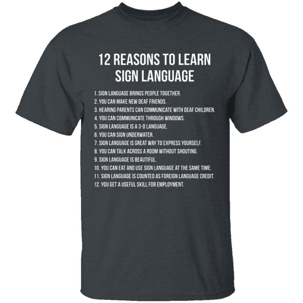 12 Reasons To Learn Sign Language T-Shirt CustomCat