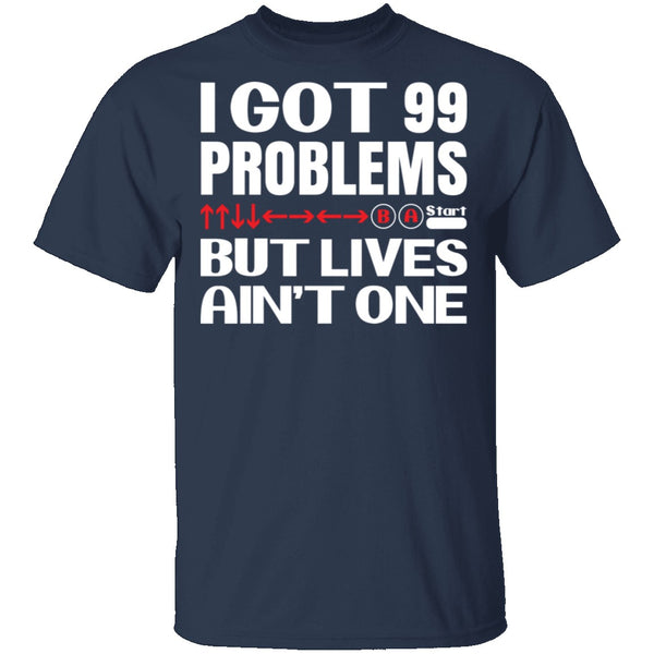 99 Problems But Lives Aint One T-Shirt CustomCat