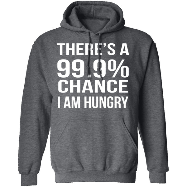 99.9% Chance Im Hungry T-Shirt CustomCat