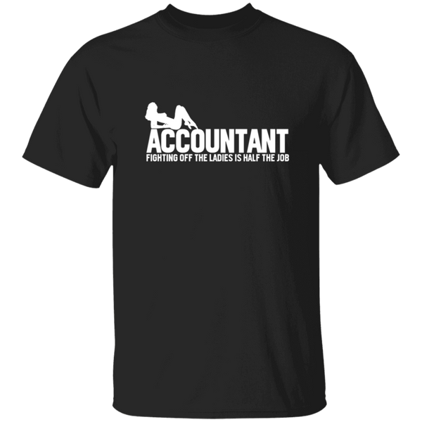 Accountant Fighting Off The Ladies T-Shirt CustomCat