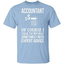 Accountant Needs Expert Advice T-Shirt