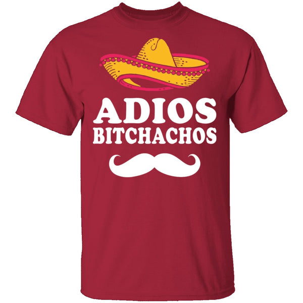 Adios Bitchachos T-Shirt CustomCat