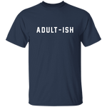 Adultish T-Shirt CustomCat