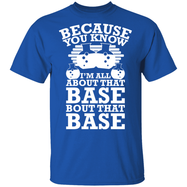 All About That Base T-Shirt CustomCat