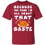 All About That Baste T-Shirt CustomCat