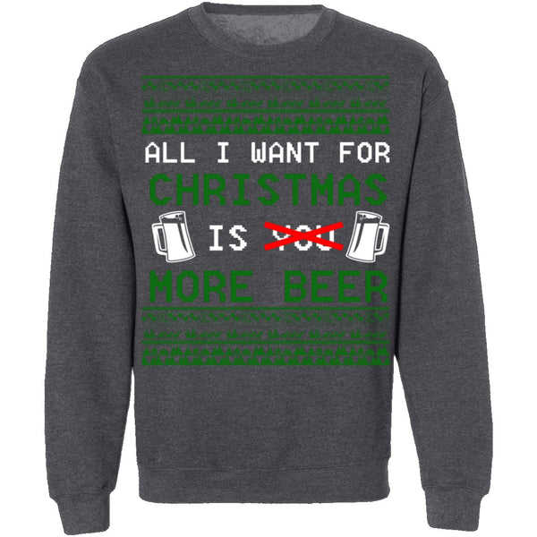 All I Want For Christmas Is More Beer Ugly Christmas Sweater CustomCat
