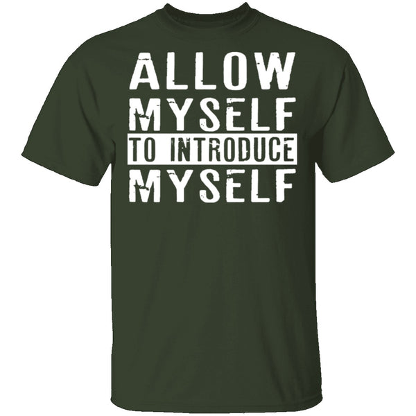 Allow Myself To Introduce Myself T-Shirt CustomCat