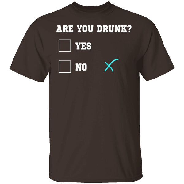 Are You Drunk T-Shirt CustomCat