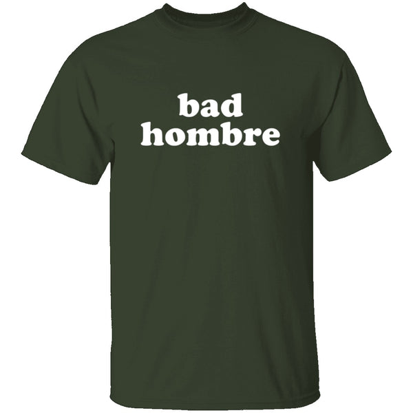 Bad Hombre T-Shirt CustomCat