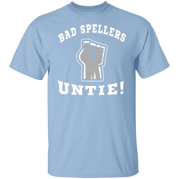 Bad Spellers T-Shirt CustomCat