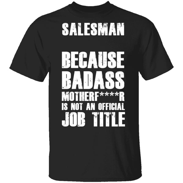 Badass Salesman T-Shirt CustomCat