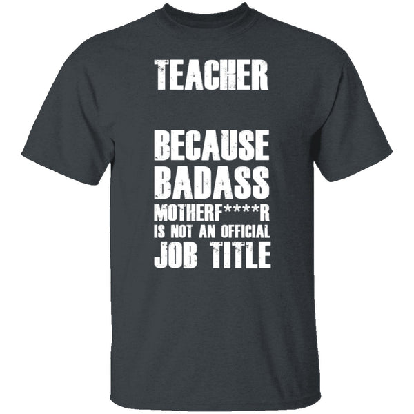 Badass Teacher T-Shirt CustomCat
