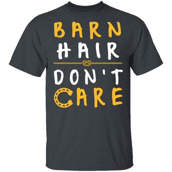 Barn Hair Don't Care T-Shirt CustomCat