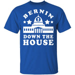 Bernin Down The House T-Shirt CustomCat