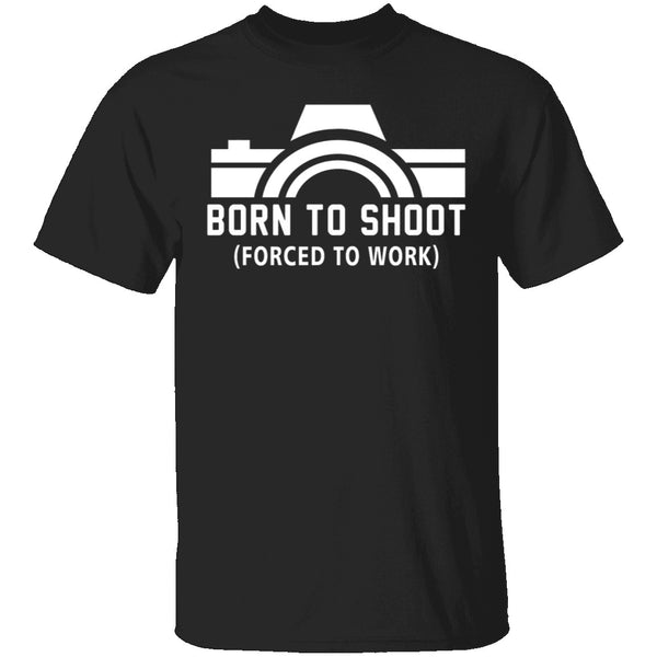 Born To Shoot T-Shirt CustomCat