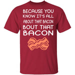 Bout That Bacon T-Shirt CustomCat