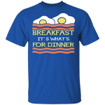 Breakfast It's What's For Dinner T-Shirt CustomCat