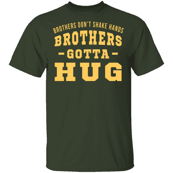 Brothers Gotta Hug T-Shirt CustomCat