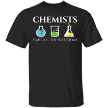Chemists Have the Solution T-Shirt