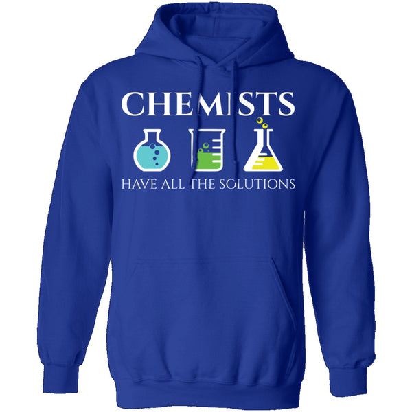 Chemists Have the Solution T-Shirt CustomCat