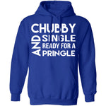 Chubby, Single, And Ready For A Pringle T-Shirt CustomCat