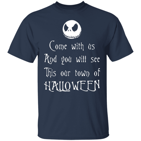 Come With Us And You Will See This Our Town Of Halloween T-Shirt CustomCat