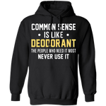 Common Sense Is Like Deodorant T-Shirt CustomCat