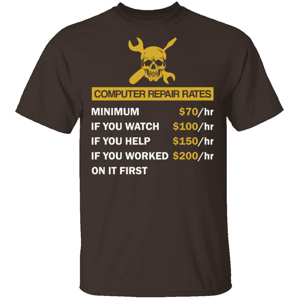 Computer Repair Rates T-Shirt CustomCat
