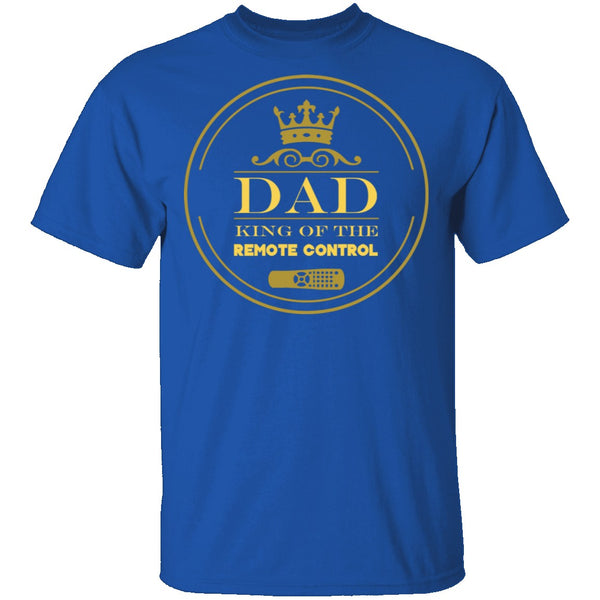 Dad King Of Remote T-Shirt CustomCat