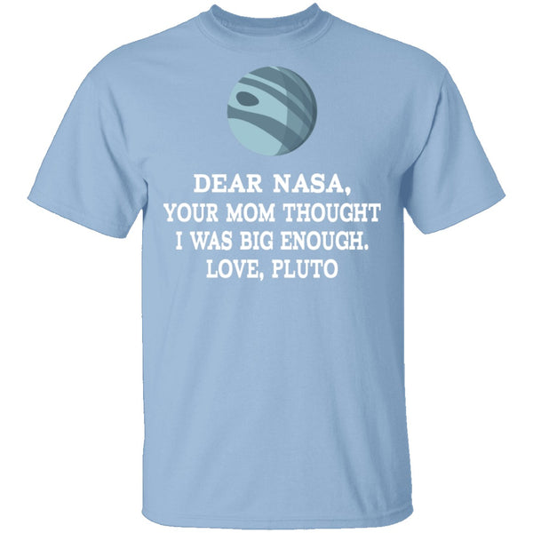 Dear Nasa Love Pluto T-Shirt CustomCat