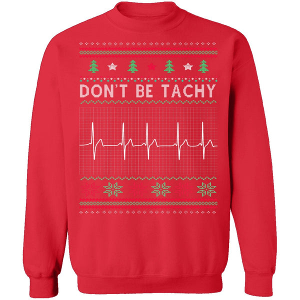 Don't Be Tachy Ugly Christmas T-Shirt CustomCat