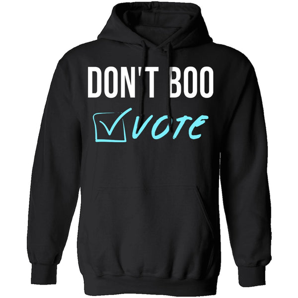 Don't Boo, Vote T-Shirt CustomCat