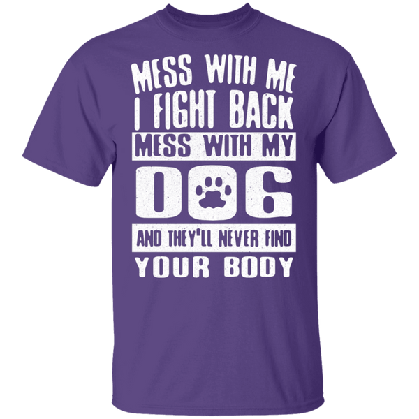 Don't Mess With My Dog T-Shirt CustomCat