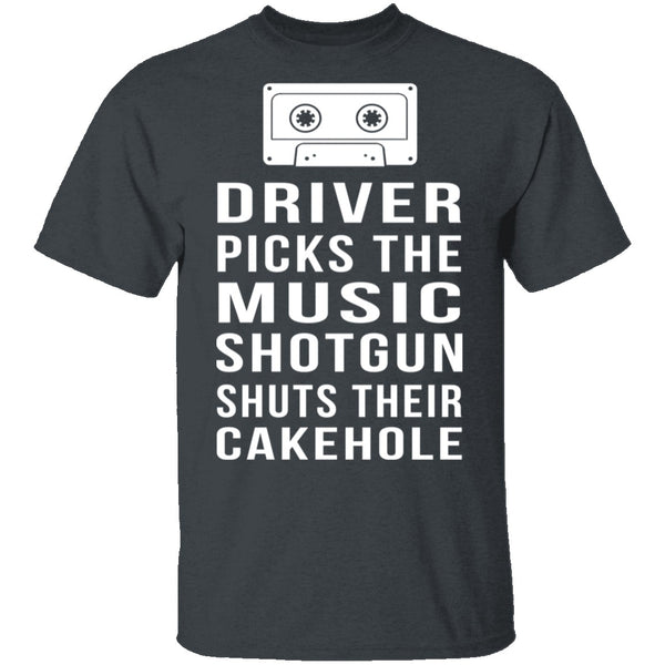 Driver Picks The Music Shotgun Shuts Their Cakehole T-Shirt CustomCat