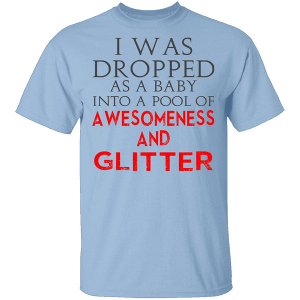 Dropped In Awesomeness And Glitter T-Shirt CustomCat