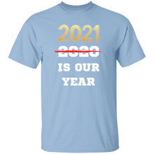 2021 is Our Year T-shirts & Hoodie