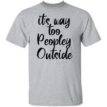 it's way too peopley outside T-shirts & Hoodie