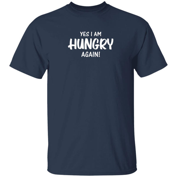 Yes i am Hungry Again T-shirts & Hoodie