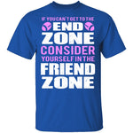 End Zone Friend Zone T-Shirt CustomCat