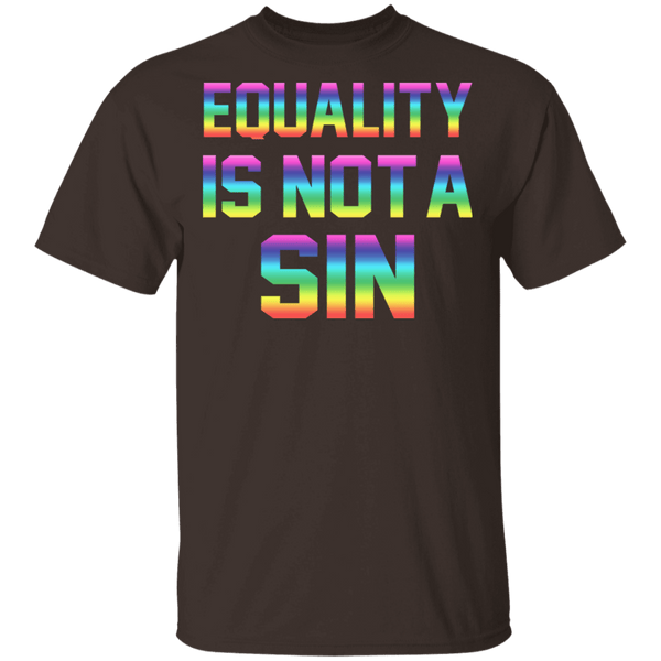Equality Is Not A Sin T-Shirt CustomCat